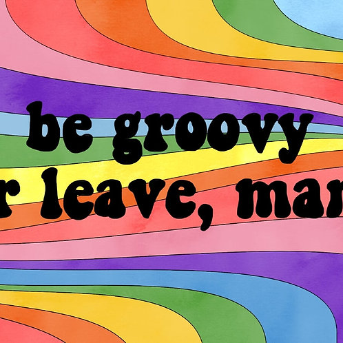 Be Groovy