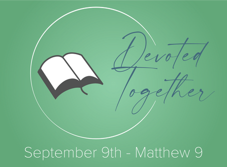 Matthew 9 | Devoted Together