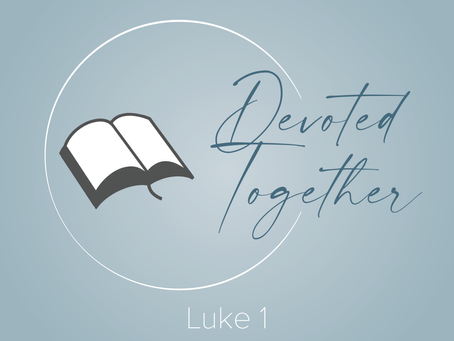 Luke 1 | Devoted Together