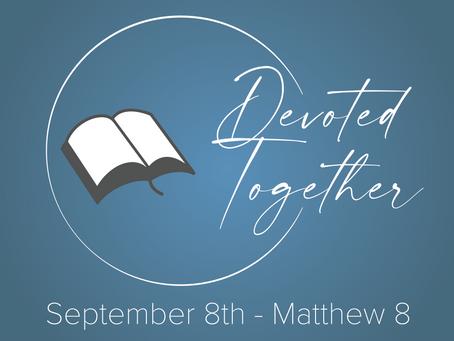Matthew 8 | Devoted Together