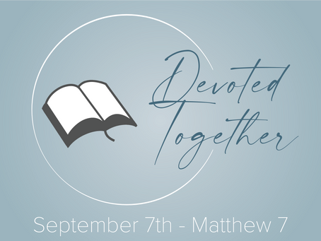 Matthew 7 | Devoted Together
