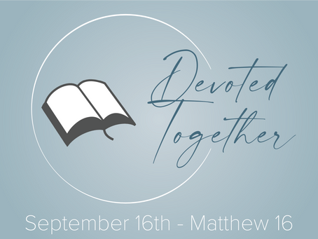 Matthew 16 | Devoted Together