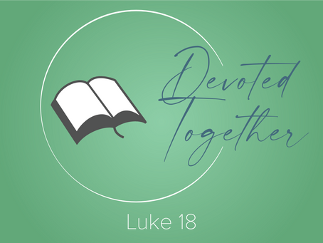Luke 19 | Devoted Together