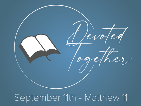 Matthew 11 | Devoted Together