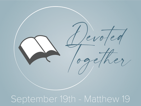 Matthew 19 | Devoted Together