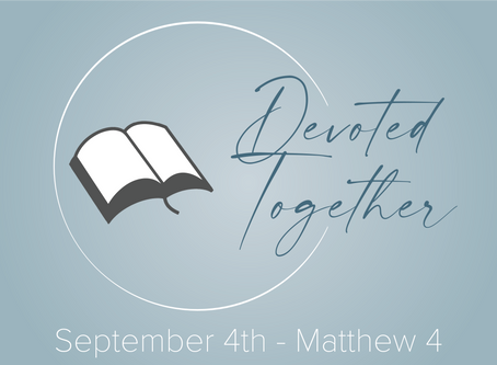 Matthew 4 | Devoted Together