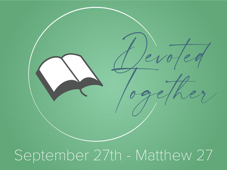 Matthew 27 | Devoted Together