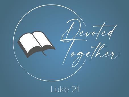 Luke 21 | Devoted Together