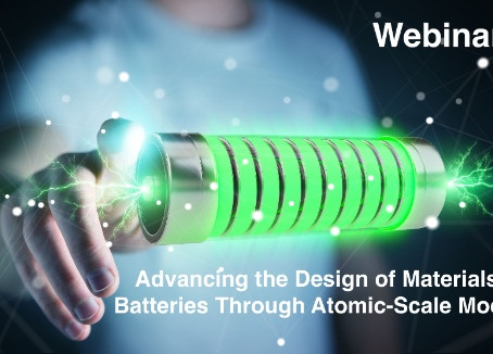 Webinar: Advancing the Design of Materials for Batteries Through Atomic-Scale Modeling