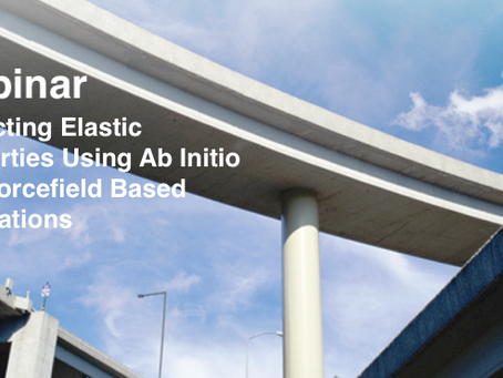 Webinar: Predicting Elastic Properties Using Ab Initio And Forcefield Based Simulations