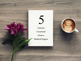 5 Lessons I Learned from a Medical Degree