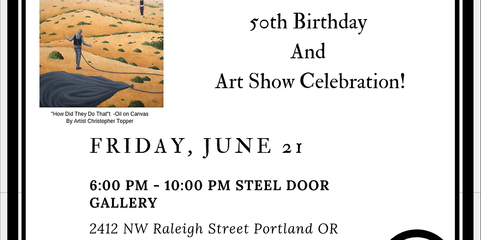Patrick's 50th Birthday and Art Show!