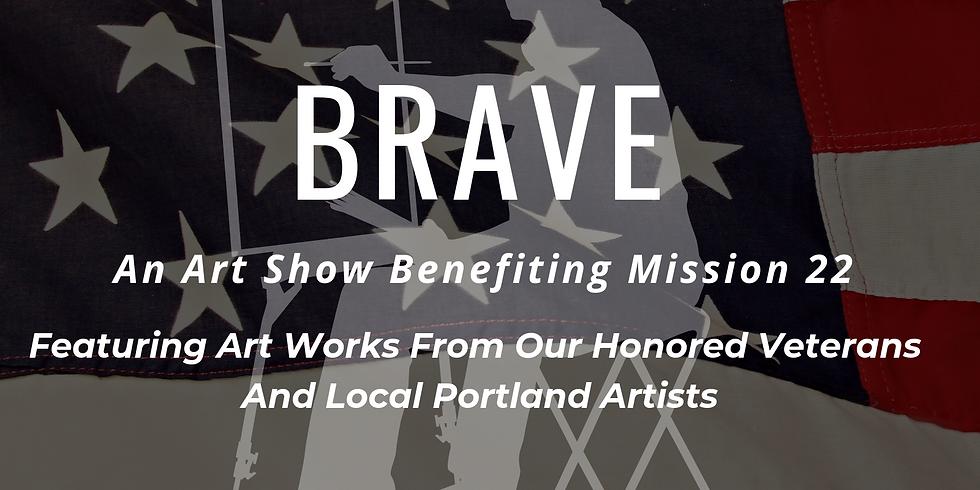 """""""Brave"""" A Benefit Art Show"""