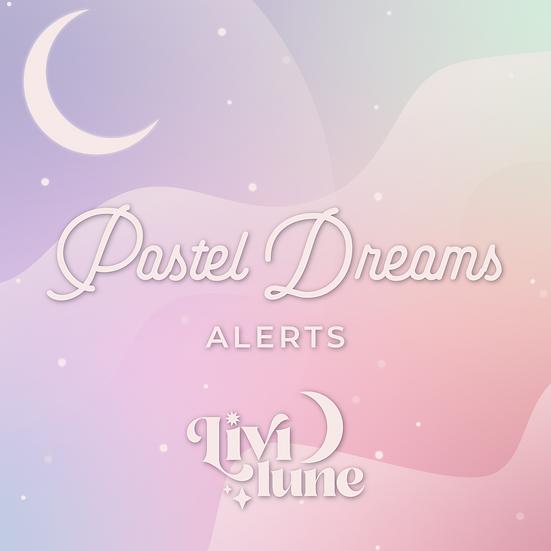Pastel Dreams Alerts