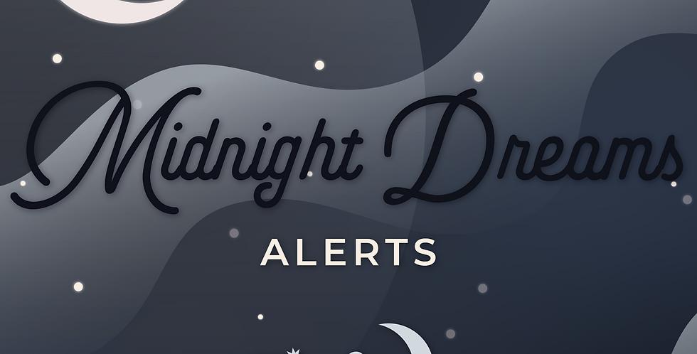 Midnight Dreams Alerts
