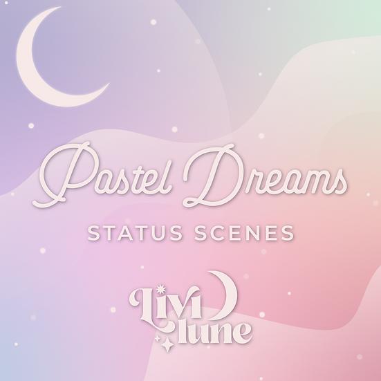 Pastel Dreams Status Scenes