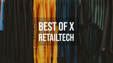 Best of X - Retailtech - Dominating the Market & More