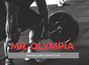 Mr. Olympia - Bodybuilding Competition