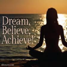 Dream, Believe, Achieve!