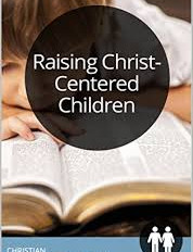 Raising Christ-Like Children