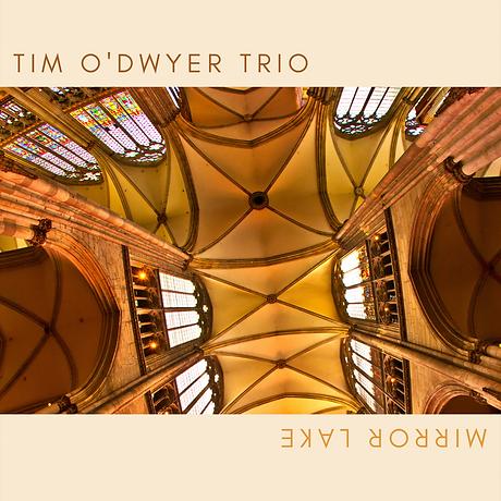 Tim O'Dwyer Trio_Mirror Lake