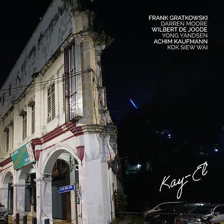 Kay-El by Achim Kaufmann/Frank Gratkowski/Wilbert DeJoode/Yong Yandsen/Kok Siew Wai/Darren Moor