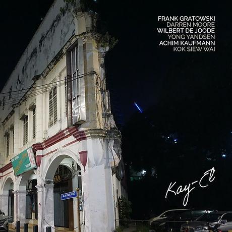Kay-El by Achim Kaufmann/Frank Gratkowski/Wilbert DeJoode/Yong Yandsen/Kok Siew Wai/Darren Moore