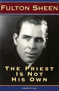 The Priest is not his Own Fulton Sheen