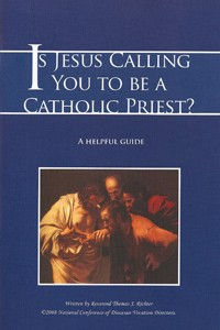 Is Jesus Calling you to be a Catholic Priest?