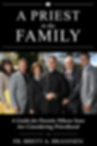 A Priest in the Family a Guide for Parents whose sons are considering priesthood