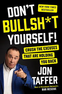 by Jon Taffer, host of Bar Rescue.  Taffer discusses the excuses people make and how to turn them into solutions – and success. (Portfolio, Fall 2017) New York Times and Wall Street Journal bestseller.