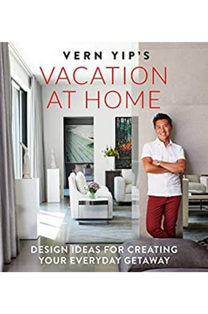 by Vern Yip. HGTV host, interior designer, and columnist for The Washington Post and HGTV Magazine, Vern explores the basics of creating a neat and tidy, but beautiful and warm environments in your home taking a cue from the finest resorts and hotels in the world. (Running Press, Spring 2019).