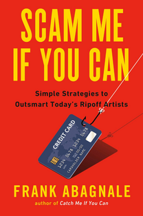 by Frank Abagnale, Jr. and the AARP. This book covers the numerous and insidious ways today's scam artists use technology, old-fashioned trickery, and well-honed persuasive tactics to take advantage of us – and how we can stop them.  (Random House, August 2019).