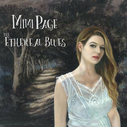 THE ETHEREAL BLUES (2015, Mimi Page Records)