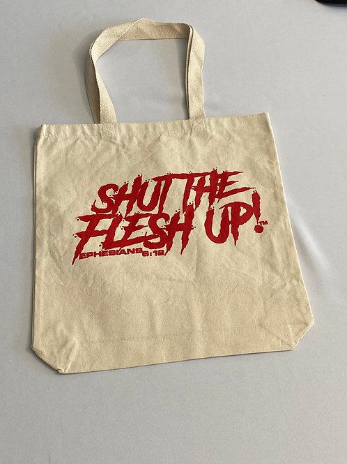 Shut The Flesh Up - Tote