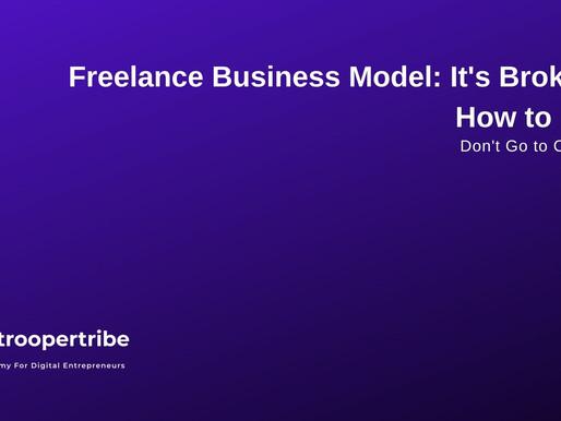 Freelancing Business Model: It's Broken [ & How to Fix It]