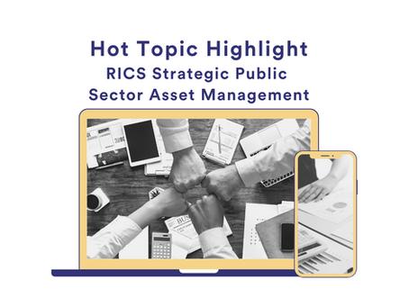 Hot Topic Highlight – RICS Strategic Public Sector Asset Management Global (3rd Edition) 2021