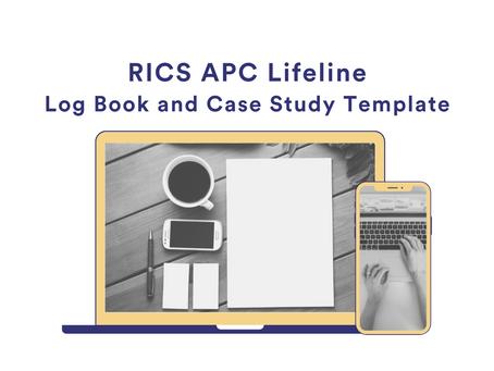 RICS APC Lifeline – Log Book and Case Study Template