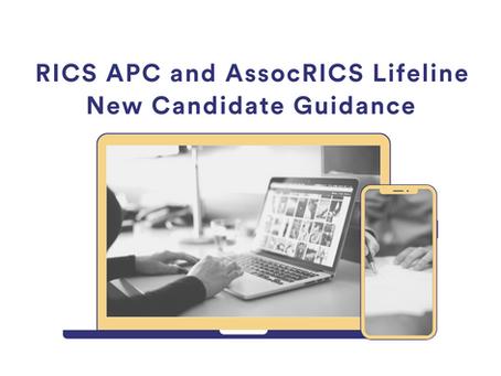 RICS APC and AssocRICS Lifeline – New Candidate Guidance