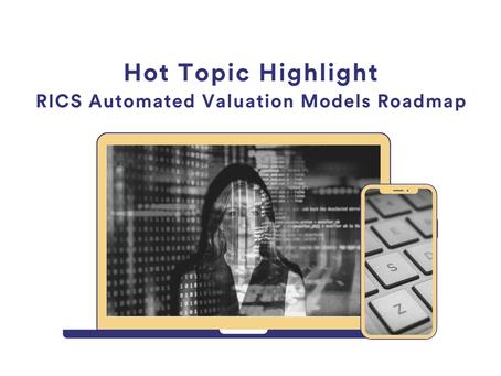 Hot Topic Highlight – RICS Automated Valuation Models Roadmap