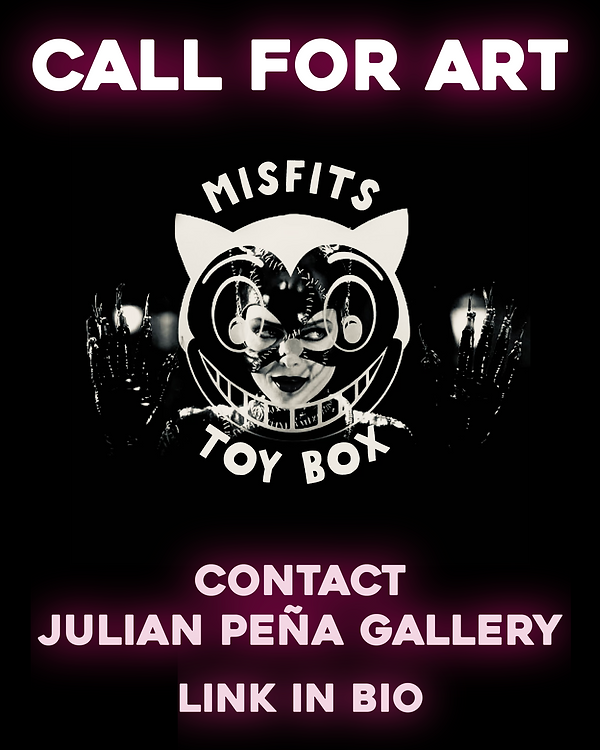JulianPenaGallery_MisfitsToyBox_Logo_Call_For_Art_Static_Poster.png