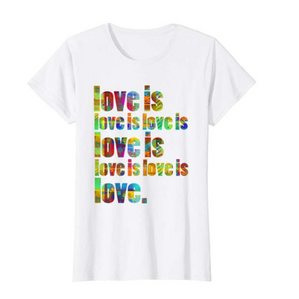 Love is Love is Love Tee