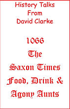 1066 The Saxon Time Food Drink and Agony