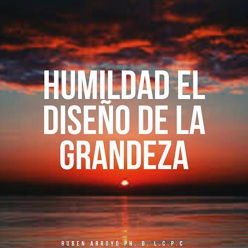 Humildad El Diseño De La Grandeza