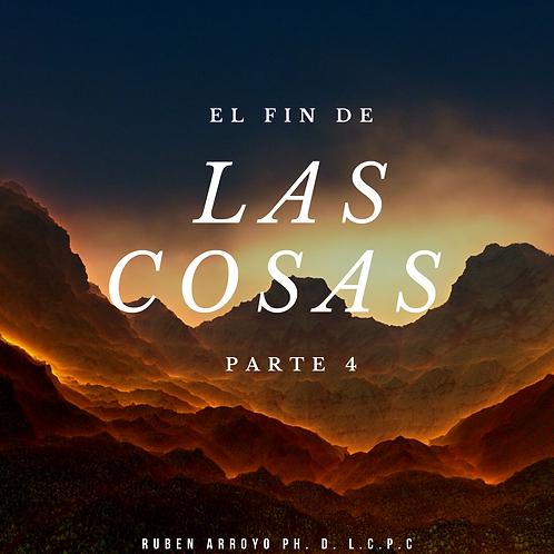 El Fin de las Cosas parte 4