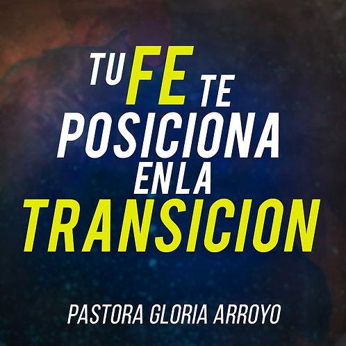 Tu Fe te Posiciona en la Transición
