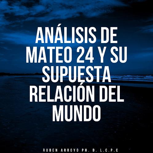 Análisis De Mateo 24 y su Supuesta relacion del Mundo