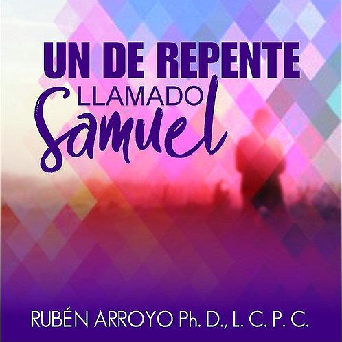 UN DE REPENTE LLAMADO SAMUEL