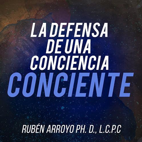 La Defensa de una Conciencia Consciente