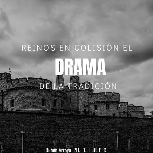 Reinos en colisión El Drama De la tradición